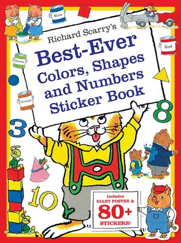 Richard Scarry's Best Ever Colors, Shapes, and Numbers (Richard Scarry's Sticker and Poster Books)