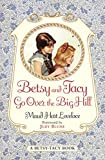 Betsy and Tacy Go Over the Big Hill (Betsy-Tacy Books (Paperback))