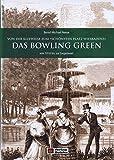 Das Bowling Green von 1810 bis zur Gegenwart: Von der Kleewiese zum