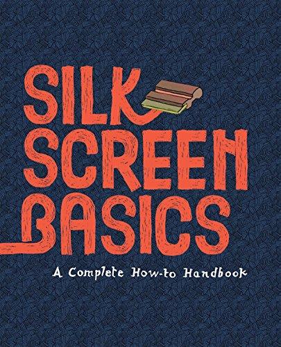 Screenprint basics a complete how-to handbook /anglais par Matteo Cossu