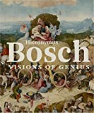 Hieronymus Bosch: Visions of genius: visons of genius
