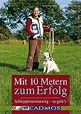 Mit 10 Metern zum Erfolg: Schleppleinentraining - so geht's (Haltung und Erziehung)