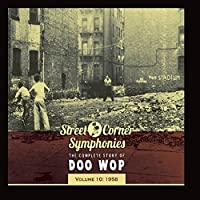Street Corner Symphonies - The Complete Story of Doo Wop, Vol. 10: 1958