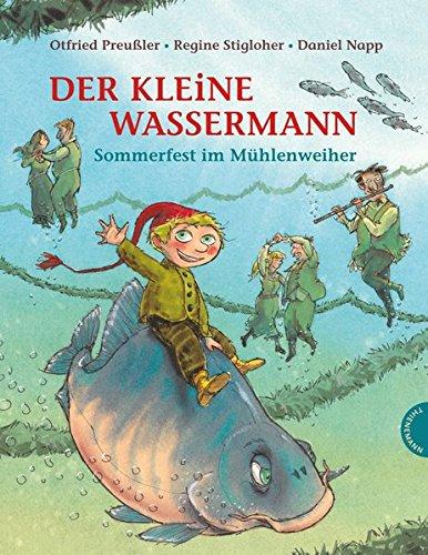 Preisvergleich Produktbild Der kleine Wassermann, Sommerfest im Mühlenweiher