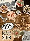 DDR Bierdeckelkalender 2018: Bierdeckel-Wandkalender mit Motiven von 1949 - 1990 (Bierdeckel- und Bieretikettenkalender / DDR/BRD) -
