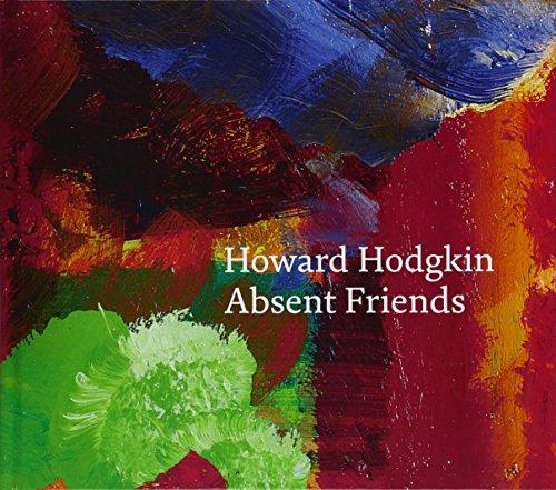 Howard Hodgkin: Absent Friends por Paul Moorhouse