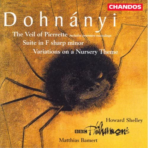 Dohnanyi: Suite in F-Sharp Minor / Variations On A Nursery Theme / The Veil of Pierrette