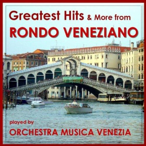 Greatest Hits & More From Rondo Veneziano