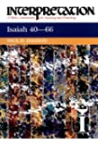 Isaiah 40-66: Interpretation: A Bible Commentary for Teaching and Preaching