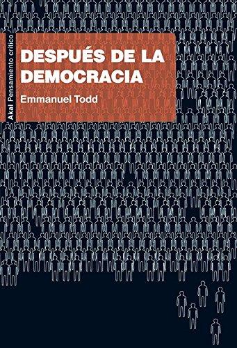 Despues De La Democracia (Pensamiento Critico (akal))