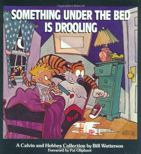 Something under the Bed is Drooling: A Calvin and Hobbes Collection: Written by Bill Watterson, 2000 Edition, Publisher: Andrews McMeel Publishing [Paperback]