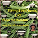 --String Bean Jones: Live from the Bathtub (with the Lefty Jones Band)
