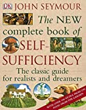 The New Complete Book of Self-Sufficiency: The Classic Guide for Realists and Dreamers