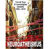Neuroatheismus: 21 transreligiöse Gedichte 1989-2015