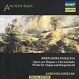 Bernardo Pasquini - Opere Per Organo E Clavicembalo