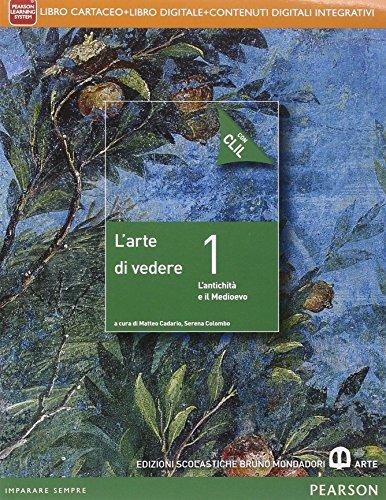 Arte di vedere. Con CLIL. Per le Scuole superiori. Con e-book. Con espansione online: 1