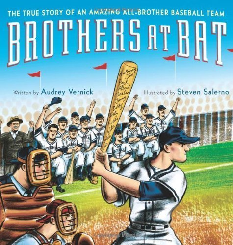 Brothers at Bat: The True Story of an Amazing All-Brother Baseball Team by Vernick, Audrey (2012) Hardcover