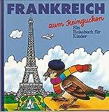Frankreich zum Reingucken Eine Reisebuch für Kinder