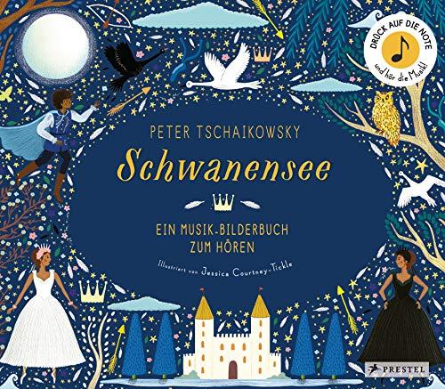 Peter Tschaikowsky: Schwanensee: Ein Musik-Bilderbuch zum Hören (Prestel junior Sound-Bücher, Band 4)