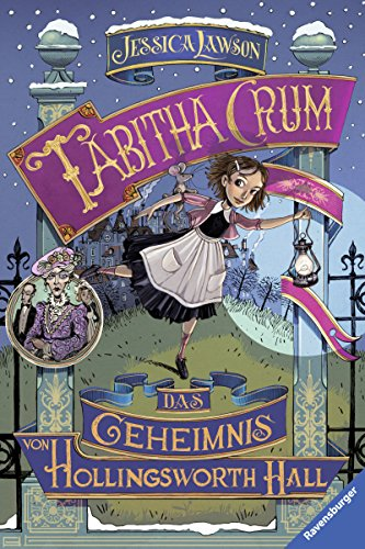 Tabitha Crum. Das Geheimnis von Hollingsworth Hall - Jessica Lawson