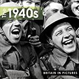 1940's BRITAIN IN PICTURES