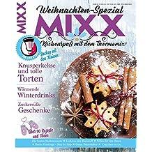 Sonderheft MIXX: Weihnachten-Spezial: Küchenspaß mit dem Thermomix®