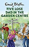 Five Lose Dad in the Garden Centre (Enid Blyton for Grown Ups)