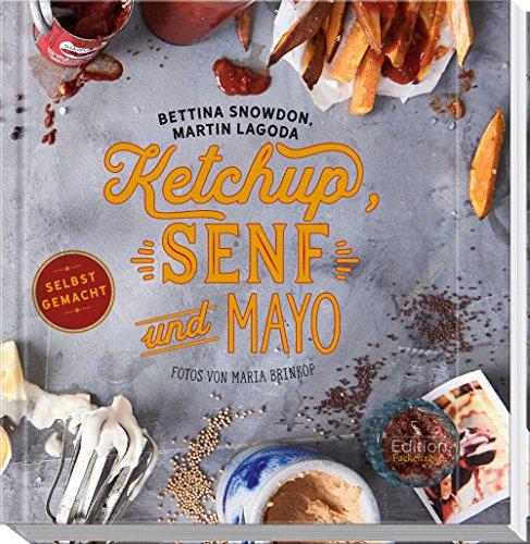 Preisvergleich Produktbild Ketchup, Senf und Mayo - Selbstgemacht