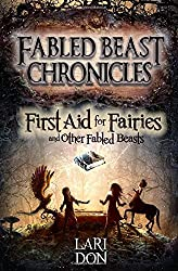 First Aid for Fairies and Other Fabled Beasts (Kelpies: Fabled Beasts Chronicles)