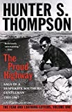 The Proud Highway: Saga of a Desperate Southern Gentleman, 1955-1967 (The Fear and Loathing Letters, Vol. 1) by Hunter S. Thompson (1998-04-07)
