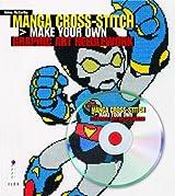 Manga Cross-Stitch: Make your own Graphic Art Needlework (Book + CD) by Helen McCarthy (2009-06-22)