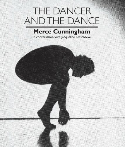 Dancer and the Dance (Merce Cunningham in Conversation with Jacqueline Lesschaeve)