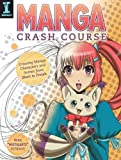 Manga Crash Course - Drawing Manga Characters and Scenes from Start to Finish