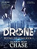 Drone: A Young Adult Dystopian Thriller (Beyond the Dome Book 1)