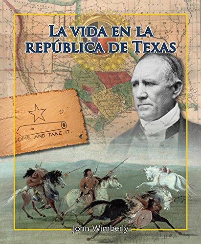 La vida en la República de Texas / Life in the Republic of Texas par John Wimberley