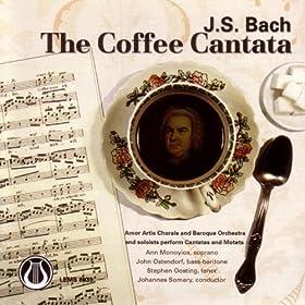 "Cantata #211 (Coffee Cantata): ""Ei, wie schmeckt"""