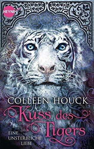 Kuss des Tigers - Eine unsterbliche Liebe: Kuss des Tigers 1: Roman
