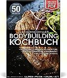 DAS BODYBUILDING KOCHBUCH - 50 REZEPTE FÜR MUSKELAUFBAU UND FETTVERBRENNUNG - FITNESS KOCHBUCH - VIELE FITNESS DESSERTS - LOW CARB REZEPTE