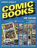 The Standard Catalog of Comic Books by Miller, John Jackson, Thompson, Maggie, Bickford, Peter (2004) Paperback
