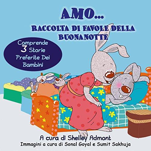 Amo Raccolta di favole della buonanotte  (Italian Bedtime Collection)