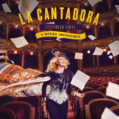 La Cantadora : L'Opéra Impossible