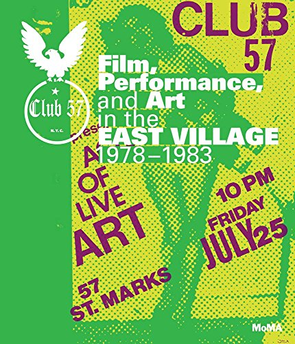 Club 57 film, performance, and art in the east village, 1978-1983 par Ronald S. Magliozzi