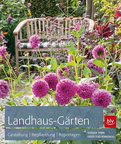 Landhaus-Gärten: Gestaltung - Bepflanzung - Reportagen Buch-Cover