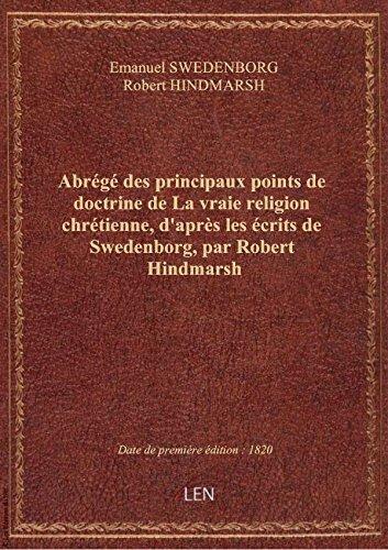 Abrégé des principaux points de doctrine de La vraie religion chrétienne, d'après les écrits de Swe
