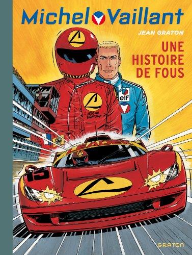 Michel Vaillant - tome 55 - Michel Vaillant 55 (rééd. Dupuis) Une histoire de fous