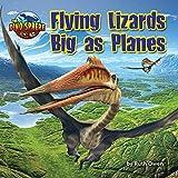 Flying Lizards Big As Planes