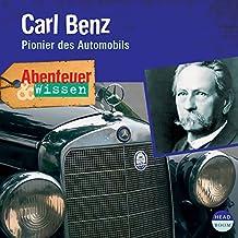 Carl Benz - Pionier des Automobils (Abenteuer & Wissen):