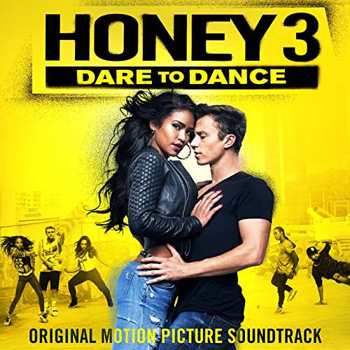 Honey 3: Dare to Dance (Original Motion Picture Soundtrack)