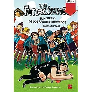 El misterio de los árbitros dormidos (Kindle) (Los Futbolísimos)