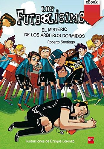 El misterio de los árbitros dormidos (e-Book-Epub) (Los Futbolísimos)